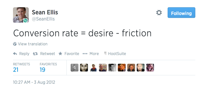 Sean Ellis - Conversion Rate = desire - friction