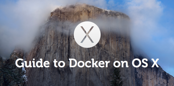 Guide to Docker on OS X