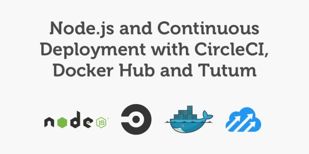 Node js, circleCI, docker, tutum